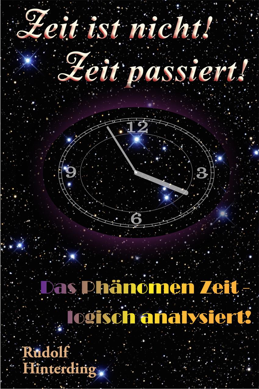 Cover: Zeit ist nicht ! Zeit passiert!